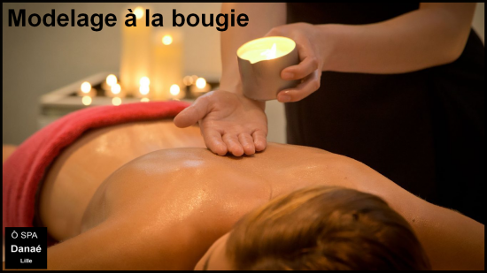 Massage à la bougie Ô Spa Danaé Lille